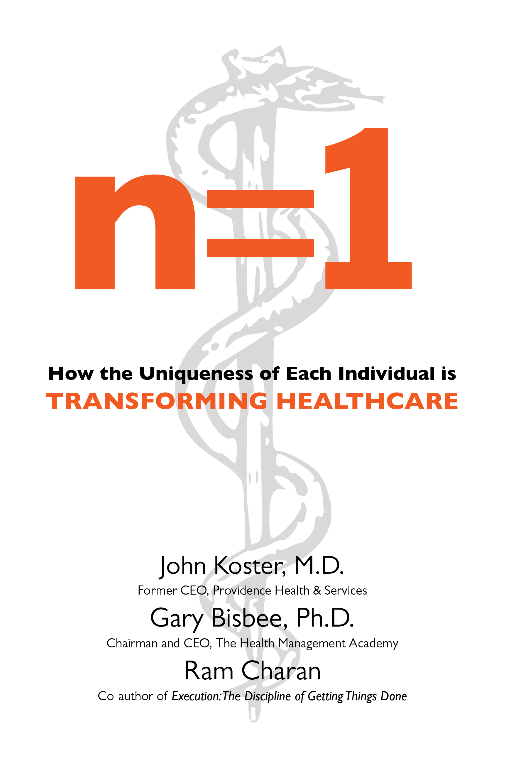 By John Koster, Md, Gary Bisbee, Phd, Ram Charan Hardcover €� 216 Pages  €� 9781632260185 €� January 27, 2015 €� $2495 Ebook €� Isbn  9781632260192 €�